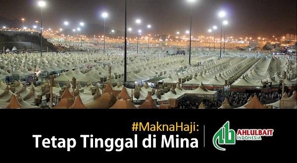 #MaknaHaji: Tetap Tinggal di Mina