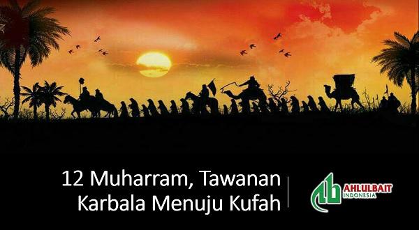 12 Muharram, Tawanan Karbala Menuju Kufah