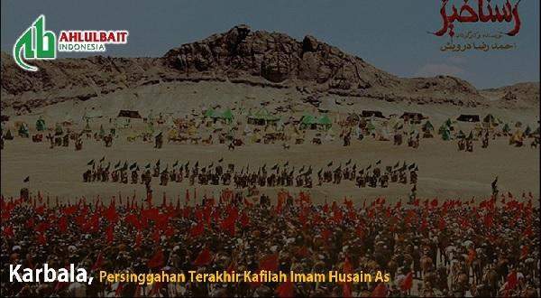 Karbala, Persinggahan Terakhir Kafilah Imam Husain As