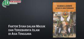 Faktor Syiah dalam Masuk dan Tersebarnya Islam di Asia Tenggara (4)