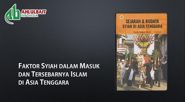 Faktor Syiah dalam Masuk dan Tersebarnya Islam di Asia Tenggara (6)