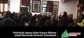 Fatimiyah Jepara Gelar Asyura Akhwat untuk Mencetak Generasi Zainabiyah