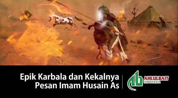 Epik Karbala dan Kekalnya Pesan Imam Husain As