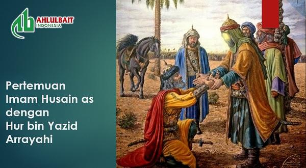 Pertemuan Imam Husain as dengan Hur bin Yazid Arrayahi