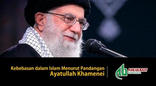 Kebebasan dalam Islam Menurut Pandangan Ayatullah Khamenei