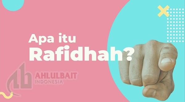 Syiah antara Fitnah dan Fakta: Apa itu Rafidhah?