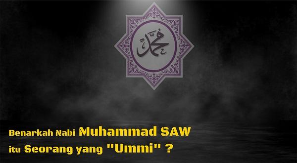"110 Masalah Akidah: Benarkah Nabi Muhammad SAW itu Seorang yang ""Ummi""?"
