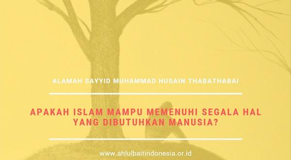 #Thabathabai: Apakah Islam Mampu Memenuhi Segala Hal yang Dibutuhkan Manusia?