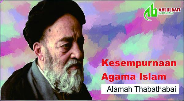 #Thabathabai: Kesempurnaan Agama Islam