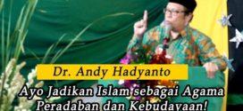 Dr. Andy Hadiyanto: Ayo Jadikan Islam sebagai Agama Peradaban dan Kebudayaan