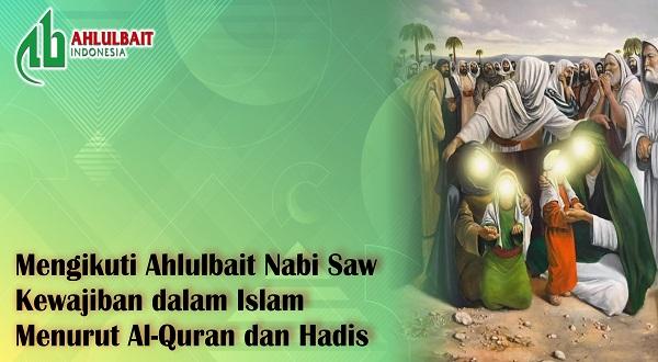 Kewajiban Mengikuti Ahlulbait Nabi Menurut Al-Quran dan Hadis [bag 1]