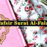 Tafsir Surat AL-Falaq [bag 2]