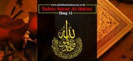 Tafsir Surat Al-Ikhlas [bag 1]