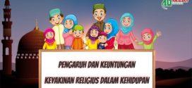 Pengaruh dan Keuntungan Keyakinan Religius dalam Kehidupan