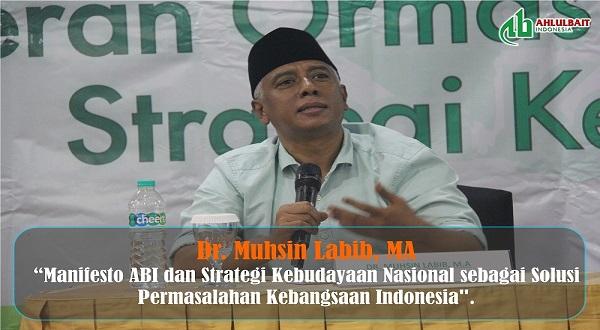 """Dr. Muhsin Labib, MA: """"Manifesto ABI dan Strategi Kebudayaan Nasional sebagai Solusi Permasalahan Kebangsaan Indonesia"""""""