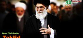 Ringkasan Fatwa Ayatullah Ali Khamenei, Daras Fikih Ibadah: Taklid