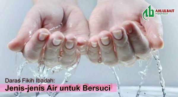 Daras Fikih Ibadah: Jenis-jenis Air untuk Bersuci