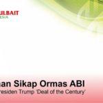 Pernyataan Sikap Ormas ABI tentang Rilis Presiden Trump 'Deal of the Century'