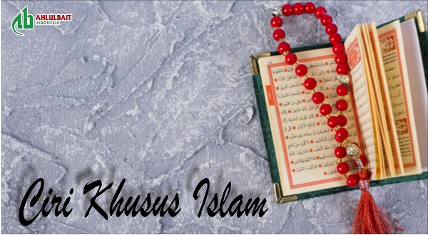 Ciri Khusus Islam [2/3]