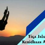 Tiga Jalan Meraih Keridhaan Allah Swt