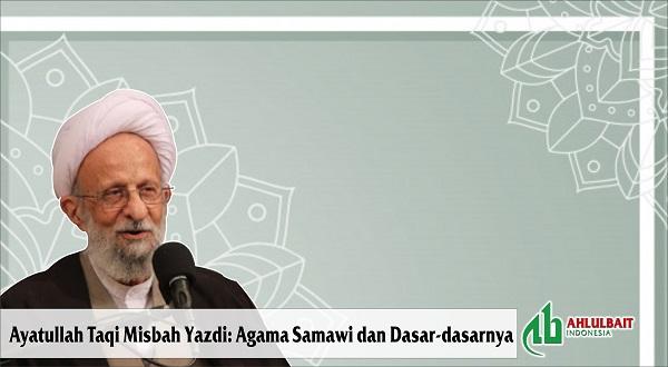 Ayatullah Taqi Misbah Yazdi: Agama Samawi dan Dasar-dasarnya