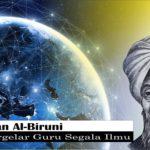 Mengenal Abu Raihan Al-Biruni, Ulama Bergelar Guru Segala Ilmu