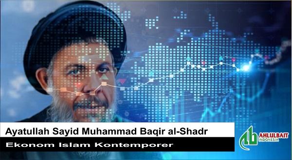 Mengenal Sayid Muhammad Baqir al-Shadr, Ekonom Islam Kontemporer