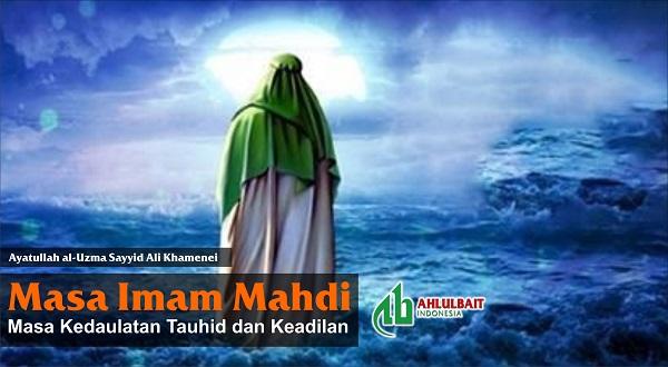 Masa Imam Mahdi, Masa Kedaulatan Tauhid dan Keadilan (3/3)