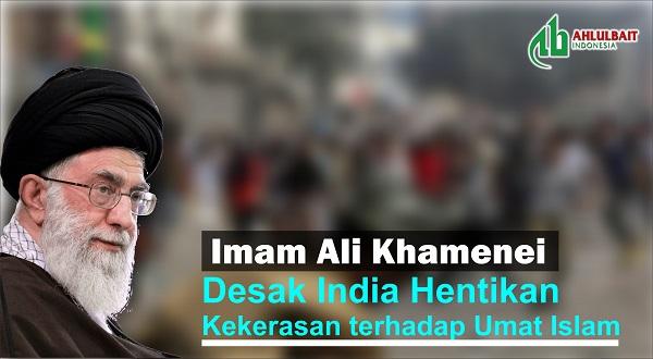 Imam Ali Khamenei Desak India Hentikan Kekerasan terhadap Umat Islam