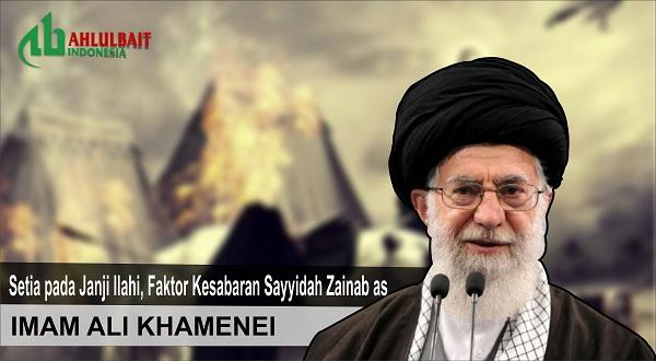 Imam Ali Khamenei: Setia pada Janji Ilahi, Faktor Kesabaran Sayyidah Zainab as