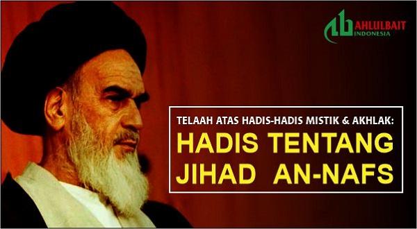 Telaah atas Hadis-hadis Mistik dan Akhlak: Hadits tentang Jihad Al-Nafs [bag 1]