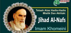 Telaah Atas Hadis-Hadis Mistik Dan Akhlak: Hadits Tentang Jihad Al-Nafs [Bag. 3]