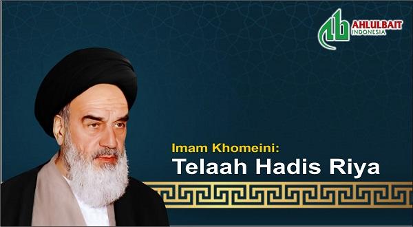 Imam Khomeini: Telaah Hadis Riya (Bag. 4)