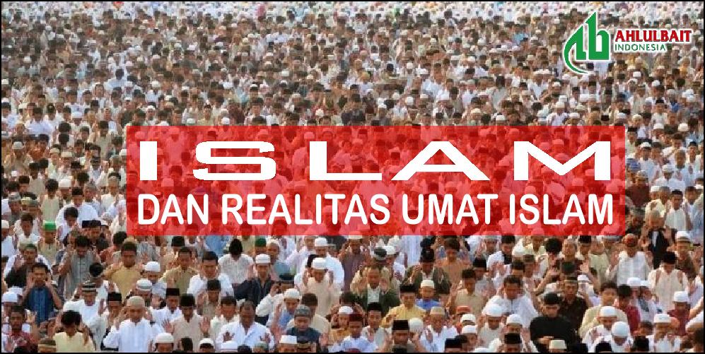 Islam dan Realitas Umat Islam