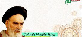 Imam Khomeini: Telaah Hadis Riya (Bag. 1)