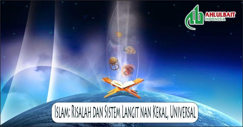 Islam: Risalah dan Sistem Langit nan Kekal, Universal