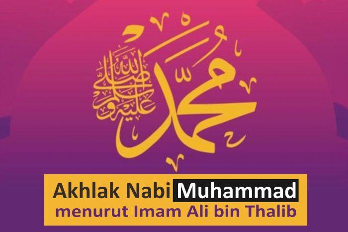 Akhlak Nabi Muhammad menurut Imam Ali bin Thalib as