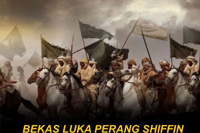 Bekas Luka dari Perang Shiffin