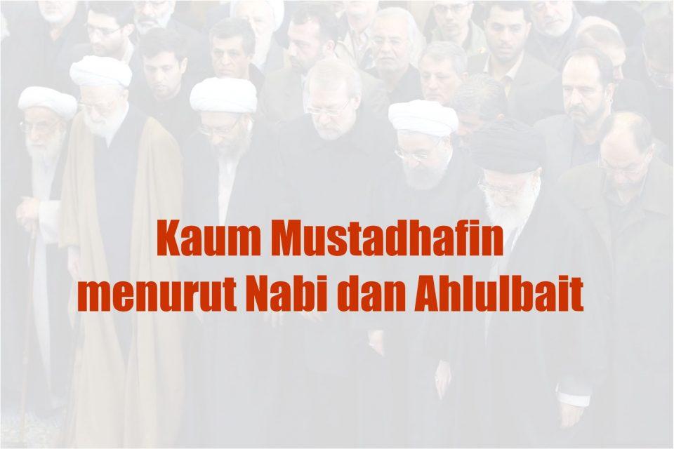 Kaum Mustadhafin menurut Nabi dan Ahlulbait
