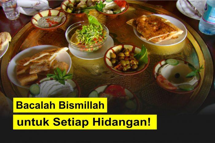 Bacalah Bismillah untuk Setiap Hidangan!
