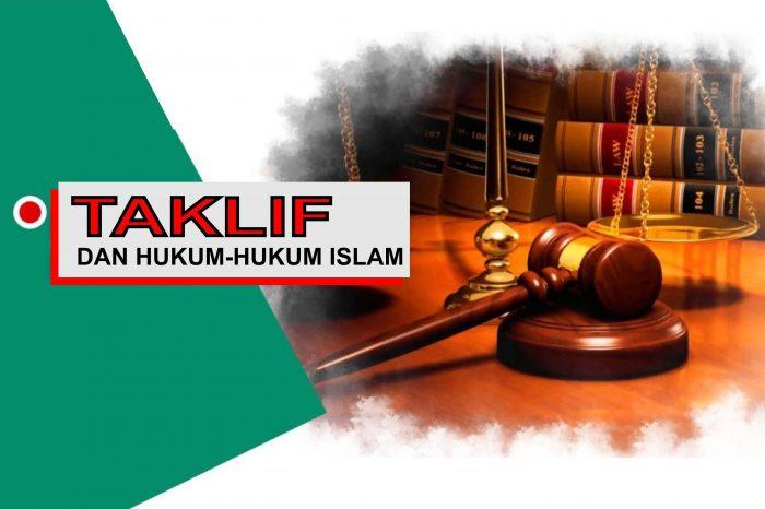 Taklif dan Hukum-hukum Islam (1/3)