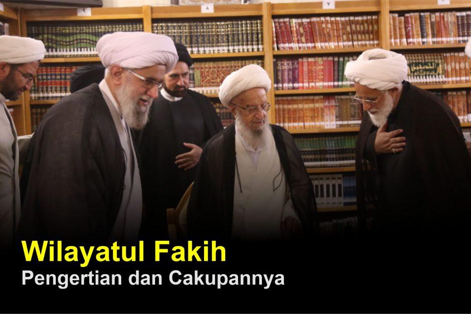 Wilayatul Fakih, Pengertian dan Cakupannya (1/5)